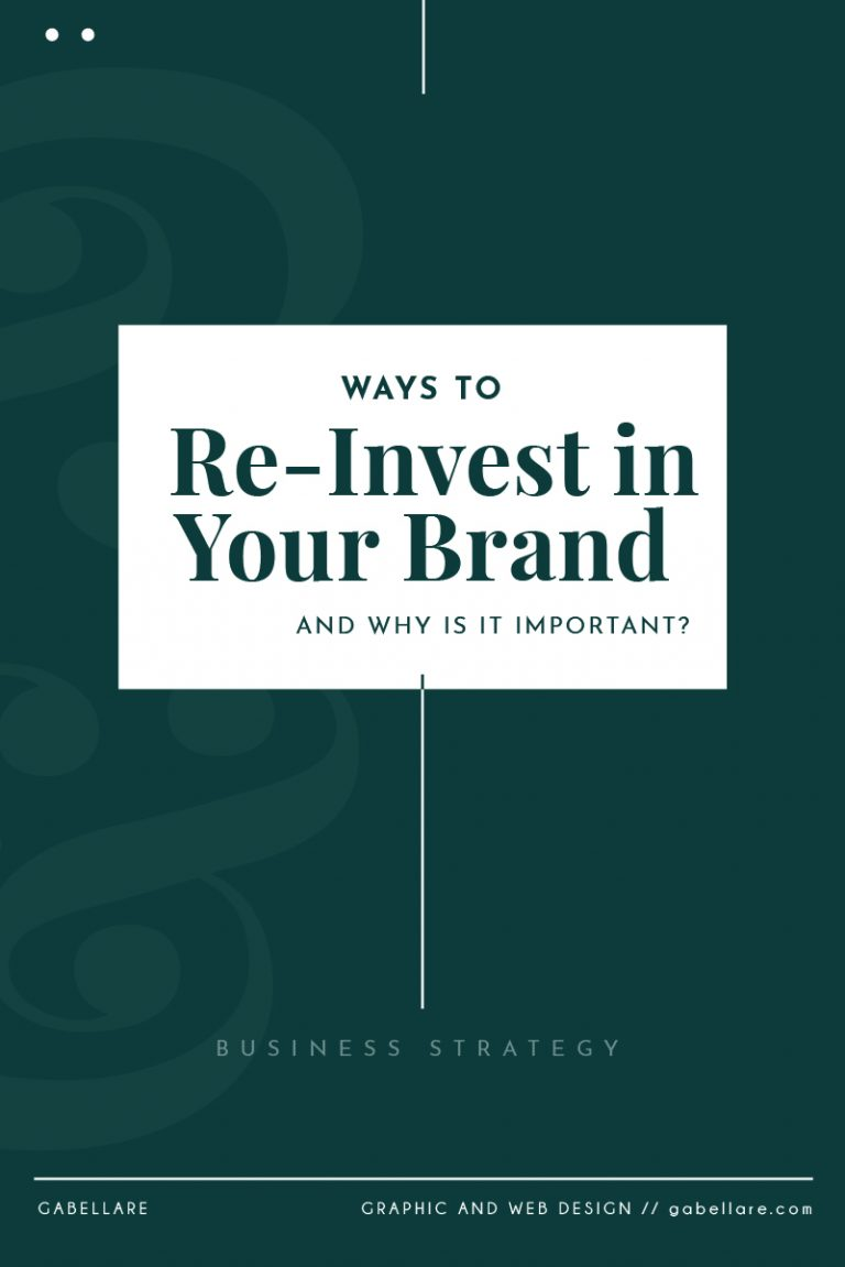 Ways to Re-Invest in your Brand and Why is it Important?